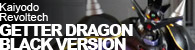 Kaiyodo Revoltech Getter Dragon Black Version